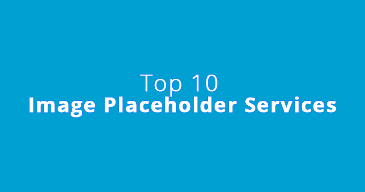 Top 10 Image Placeholder Services