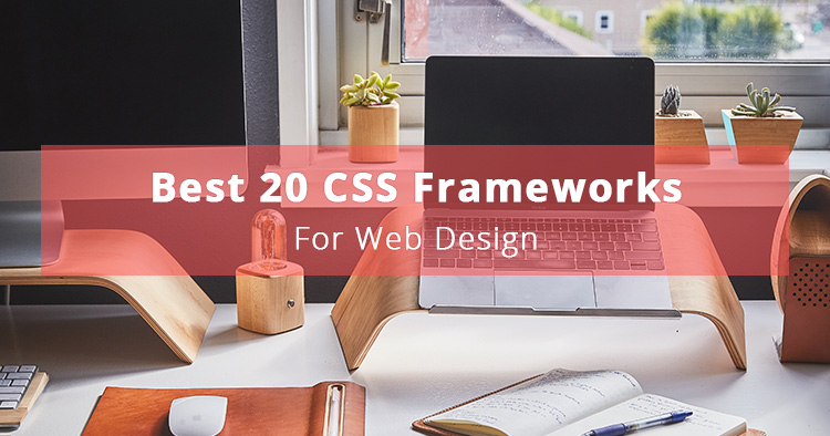 Best 20 Responsive CSS Frameworks For Web Design in 2017
